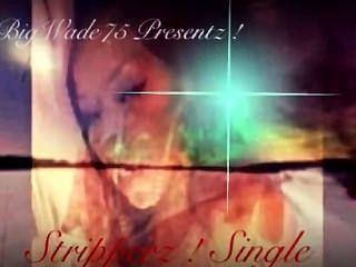 bigwade75 presentz!stripperz एकल पूर्वावलोकन प्रोमो संगीत वीडियो